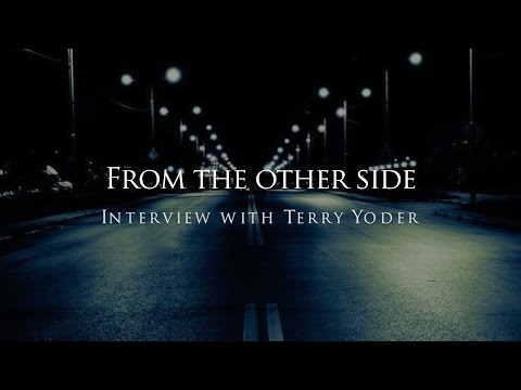 Terry Yoder : From the other side