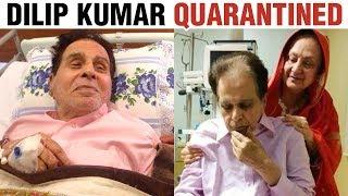 97 Year Old Dilip Kumar Quarantined, UNDER ISOLATION Shocking