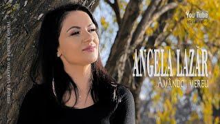 ANGELA LAZAR . Amandoi mereu (oficial video)