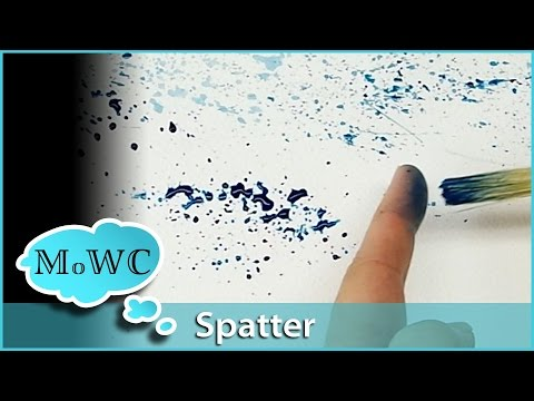 How to Spatter and Spritz With Watercolor – Tips and Techniques