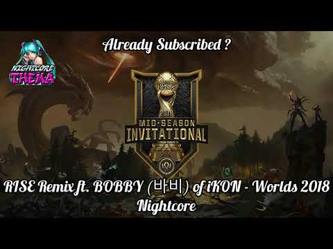 RISE Remix Ft. BOBBY [바비] Of IKON - Worlds 2018 - League Of Legends