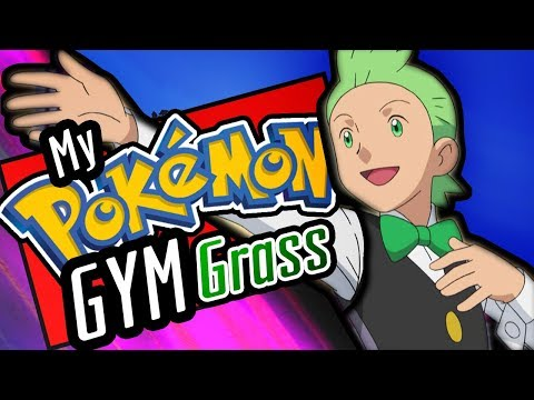 What If You Were A Pokemon Gym Leader? - Grass