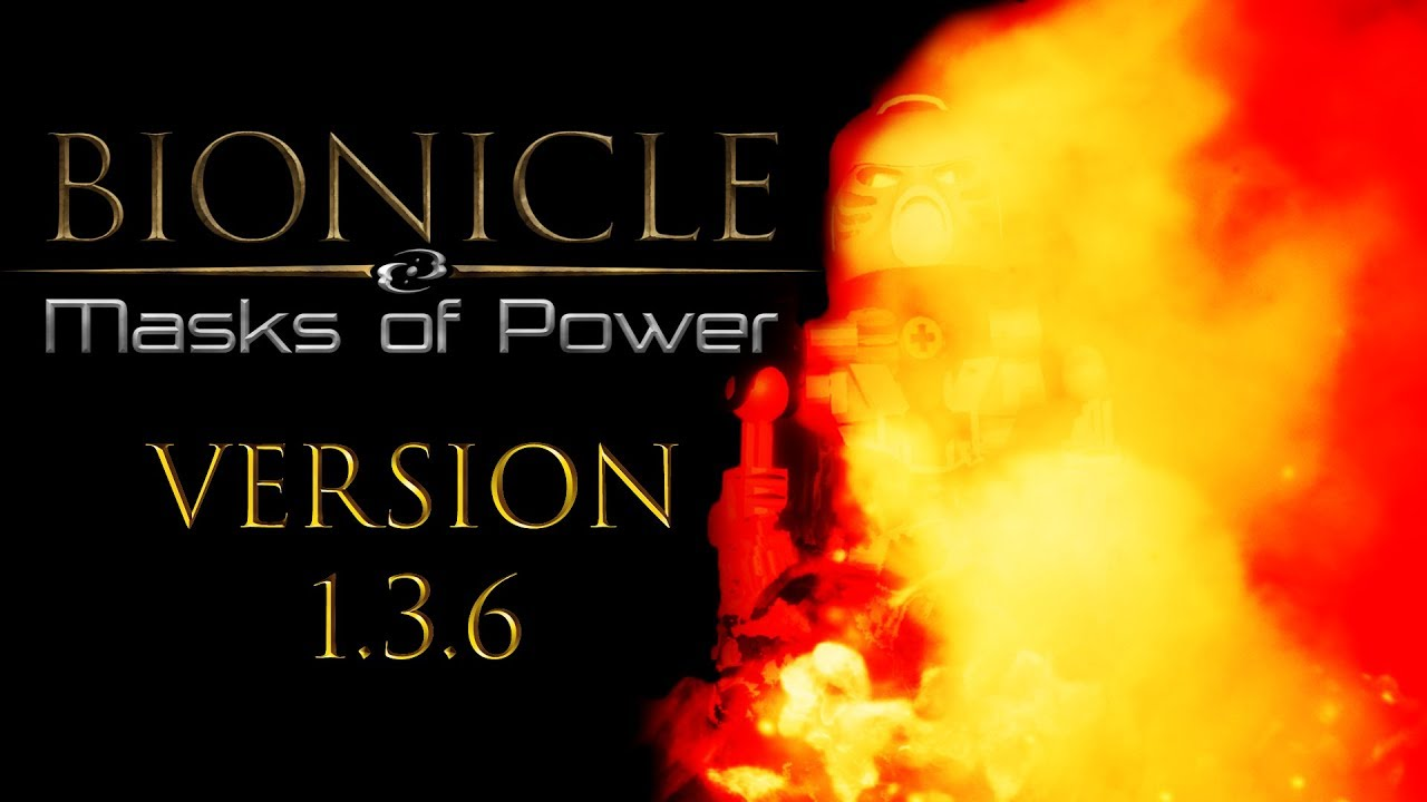 Bionicle: The Masks of Power =Patch 1.3.6=