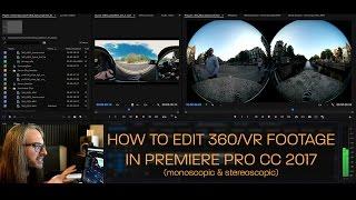 How to Edit 360/VR Video in Premiere Pro CC 2017 (Monoscopic & Stereoscopic)