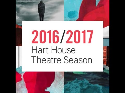 2016/2017 Hart House Theatre Season in review