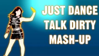 Just Dance - Jason Derulo Ft. 2 Chainz - Talk Dirty - Fan-Made Mash-Up
