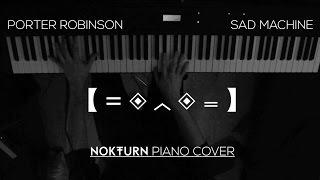 Porter Robinson - Sad Machine (Piano Cover)