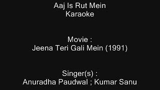 Aaj Is Rut Mein - Karaoke - Jeena Teri Gali Mein (1991) - Anuradha Paudwal ; Kumar Sanu