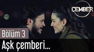 Çember 3. Bölüm - Aşk Çemberi...