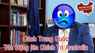 Cách Trung Quốc Tác Động lên Chính Trị Australia   Trung Quốc Không Kiểm Duyệt