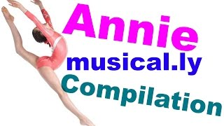 The Best Annie musical.ly app Compilation Video | All Annie Bratayley
