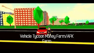 HOW TO EARN MONEY FAST IN VEHICLE TYCOON/AFK FARM | Roblox