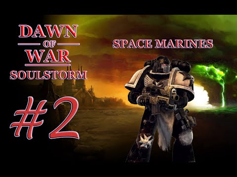 Dawn of War - Soulstorm. Part 2 - (+1 Province). Space Marine Campaign. (Hard)