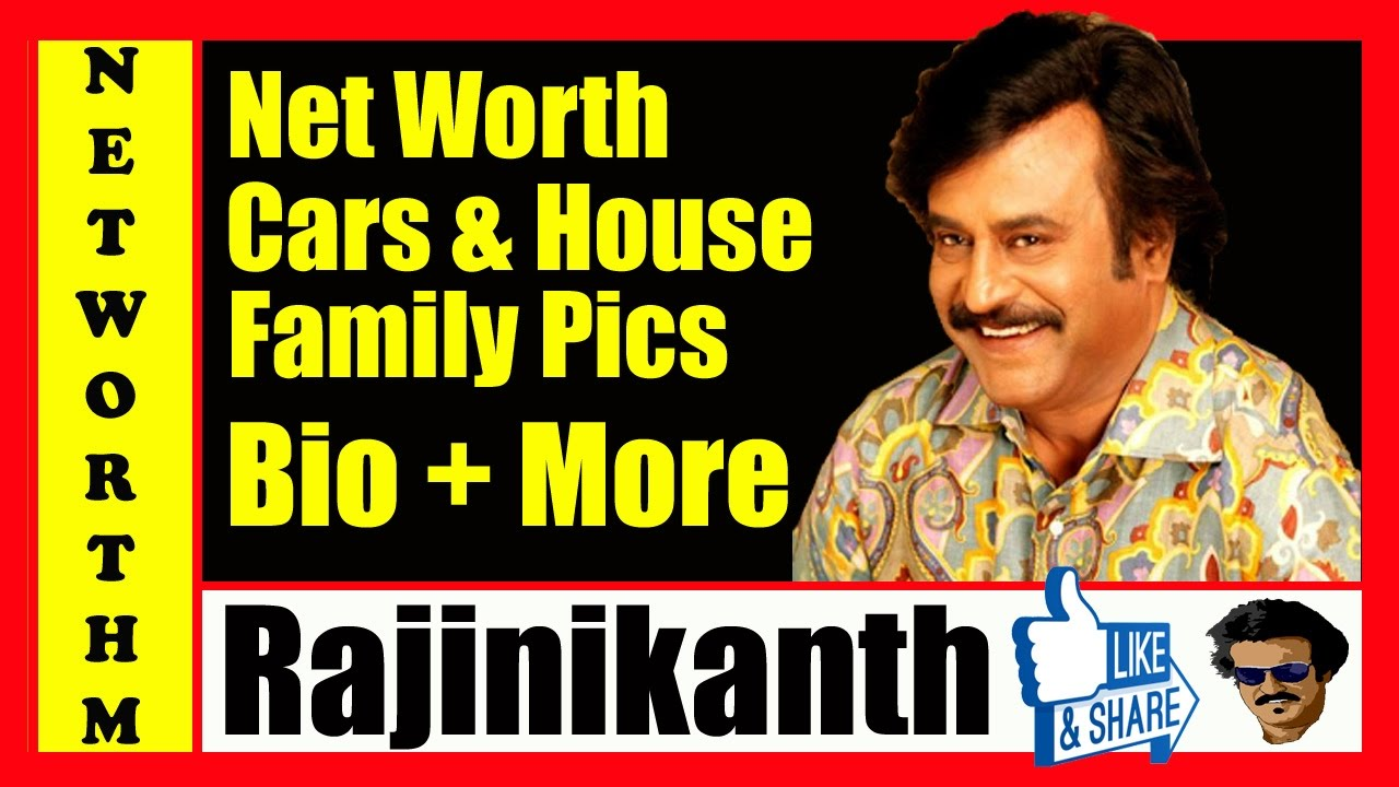 Rajinikanth Net Worth 2017 | Income, Cars, House + Biography