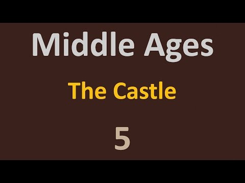 The Middle Ages - The Castle - 5