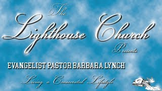 Living a Consecrated Lifestyle - Evangelist Barbara Lynch