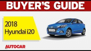 2018 Hyundai i20 | Which Variant to Buy | Autocar India
