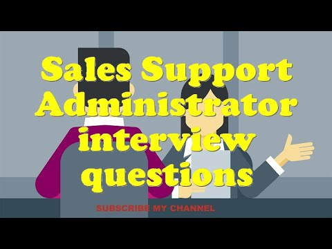 Sales Support Administrator interview questions