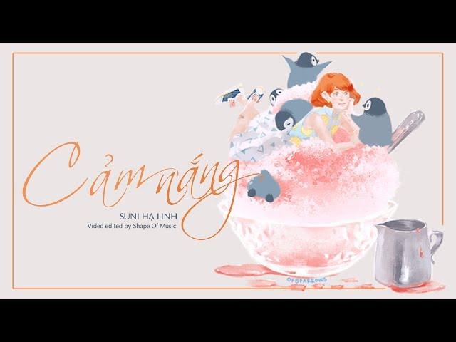 Cảm Nắng - Suni Hạ Linh「Lyric Video」| Shape Of Music