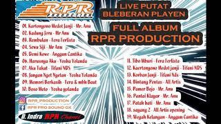 Full Album RPR PRO 2019 Live PutatBleberanPlayen #indraprasT.Record
