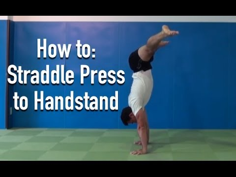Straddle Press To Handstand - Tutorial For Press Handstand Strength And Technique