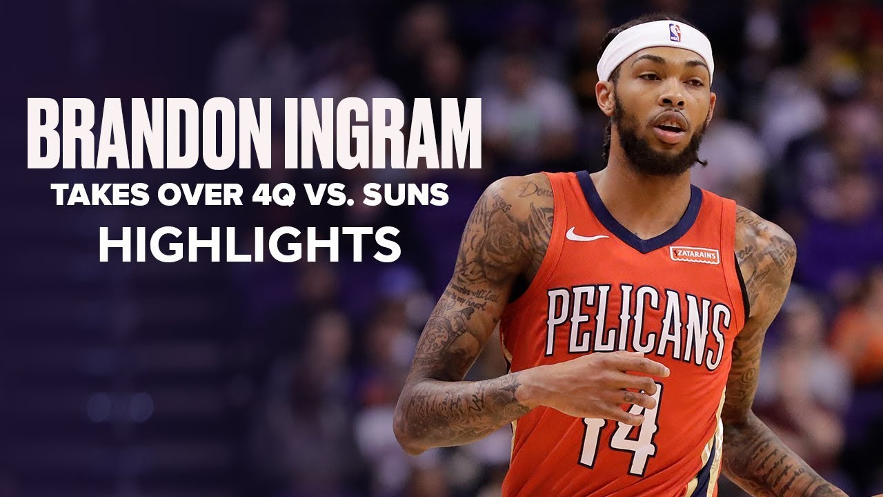 Brandon Ingrams Takes Over 4Q vs. Phoenix Suns, Finishes With 28 PTS