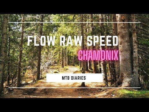 Flow Raw Speed Sunday ... Chamonix Mountain Bike Riding