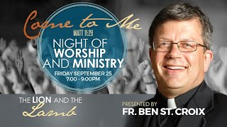 Night of Worship and Ministry LIVE at St. Mary's | The Lion and the Lamb