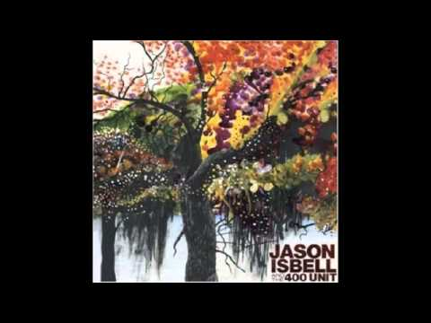 Seven-Mile Island - Jason Isbell and The 400 Unit