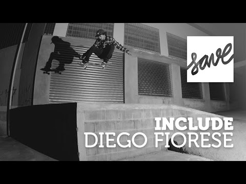 INCLUDE DIEGO FIORESE | SAVE SKATEBOARDS