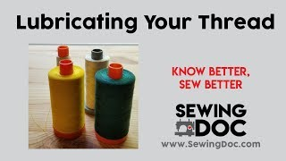 Lubricate Your Sewing Machine Thread
