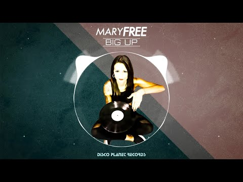 Mary Free - Big Up