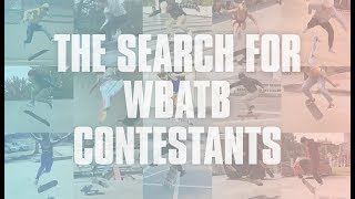 WBATB: The Search For The Contestants/User Submitted Videos
