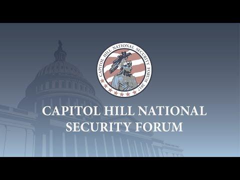 Capitol Hill National Security Forum - Congressional Auditorium