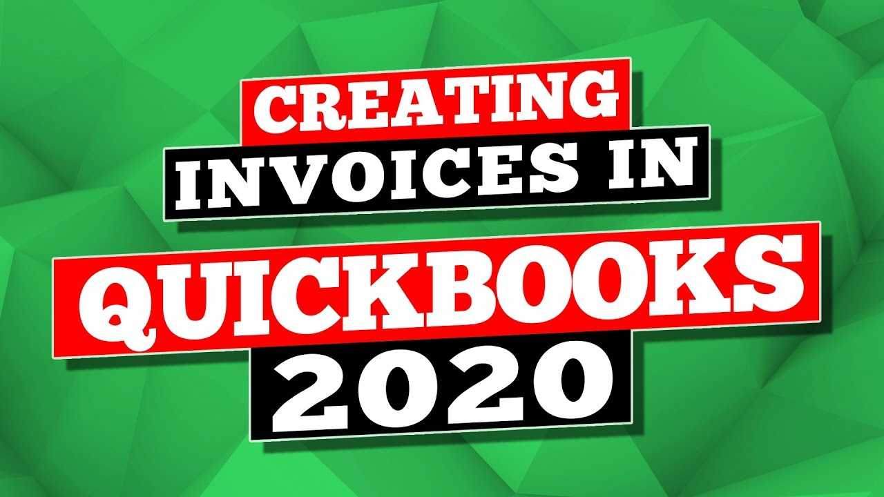 QuickBooks 2020: Creating Invoices in QuickBooks Desktop 2020