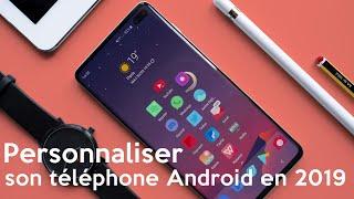Personnaliser son téléphone ANDROID en 2019.
