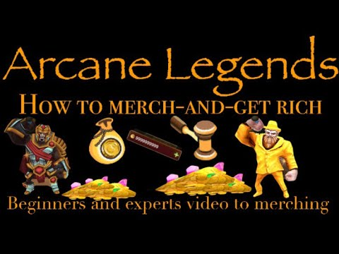 Arcane Legends - How To Merch And Get Rich Fast