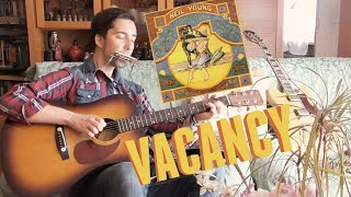 Neil Young   Vacancy   Acoustic Cover from HOMEGROWN