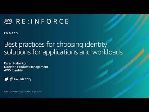 AWS re:Inforce 2019: Best Practices for Choosing Identity Solutions for Applications (FND215)
