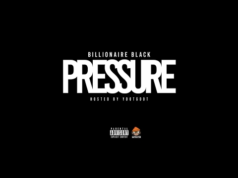 Billionaire Black - Pain (Pressure)