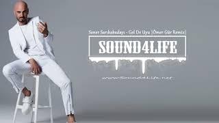 Soner Sarıkabadayı - Gel De Uyu (Ömer Gür Remix) #Sound4Life Resimi
