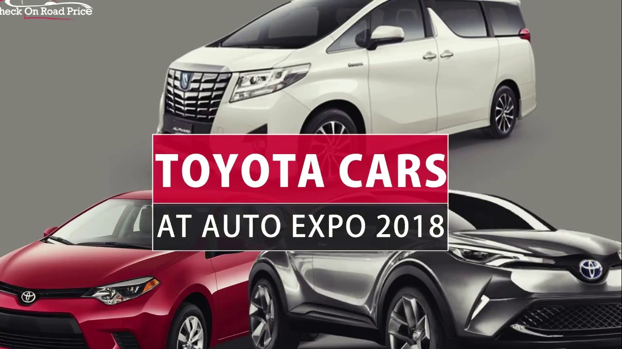 Toyota Upcoming Cars At Auto Expo 2018 In India Hatchbacks Sedans