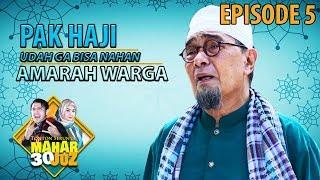 Pak Haji Udah Ga Bisa Nahan Warga, Faris Cabut - Mahar 30 Juzz Eps 5 PART 1