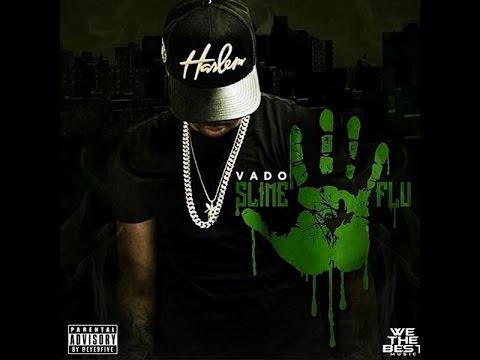 Vado - Slime Flu 5 (2015 Full Mixtape) Ft  Chinx, Lloyd Banks, AZ, Uncle Murda, Mavado, Ace Hood
