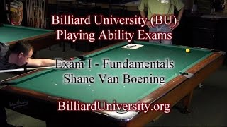 Shane Van Boening Billiard University (BU) Exam I - Fundamentals