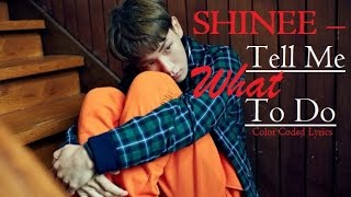 SHINee - Tell Me What To Do (Colour Coded Lyrics)