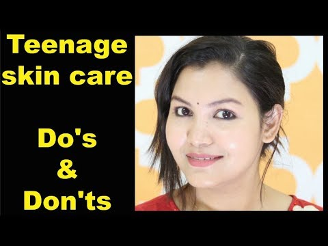 Teenage skin care /Do's & Don'ts/Product Recommendatio
