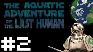 Aquatic Adventures of the Last Human - The Fathers / Forgotten One - Part 2