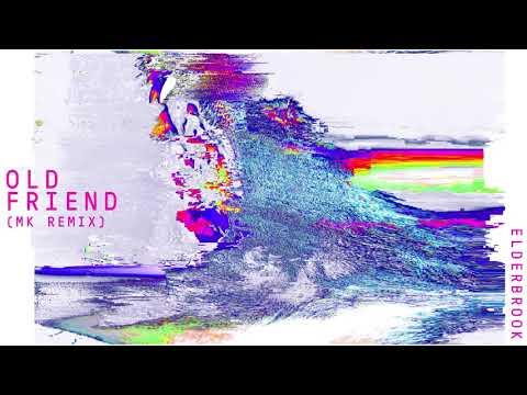 Elderbrook - Old Friend (MK Remix)