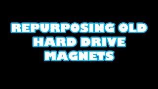 Repurposing Old Hard Drive Magnets